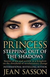Princess : Stepping Out of the Shadow - Sasson, Jean P.