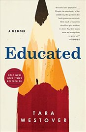 Educated: A Memoir - Westover, Tara