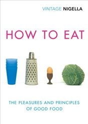 How to Eat: Vintage Classics Anniversary Edition - Lawson, Nigella