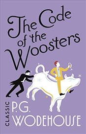 Code of the Woosters: (Jeeves & Wooster) - Wodehouse, P.G.