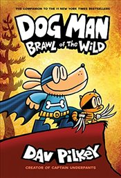 Dog Man 6 : Brawl of the Wild - Pilkey, Dav