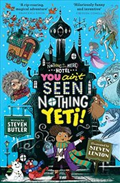 You Aint Seen Nothing Yeti!   - Butler, Steven