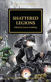 Shattered Legions : The Horus Heresy - Abnett, Dan