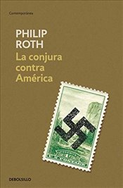 La Conjura Contra América / The Plot Against America - Roth, Philip