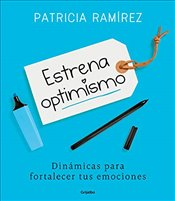 Estrena Optimismo / Debut Your Optimism - Ramirez, Patricia