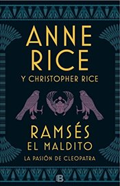 La Pasión de Cleopatra / Ramses the Damned: The Passion of Cleopatra (Ramsés El Maldito) - Rice, Anne
