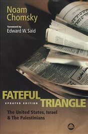 Fateful Triangle : United States, Israel and the Palestinians - Chomsky, Noam