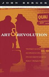 Art and Revolution : Ernst Neizvestny, Endurance, and the Role of Art - Berger, John