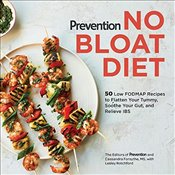 Prevention No Bloat Diet: 50 Low-FODMAP Recipes to Flatten Your Tummy, Soothe Your Gut, and Relieve  - Prevention, Editors Of