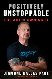 Positively Unstoppable: The Art of Owning It with the Power of Mind-set, Motivation, and DDP Yoga - Page, Diamond Dallas