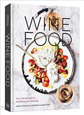 Wine Food: New Adventures in Drinking and Cooking - Frank, Dana