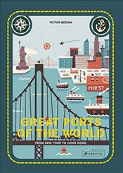 Great Ports of the World: From New York to Hong Kong - Cassany, Mia