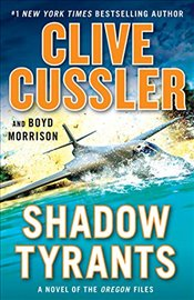 Shadow Tyrants: Clive Cussler (Oregon Files) - Cussler, Clive