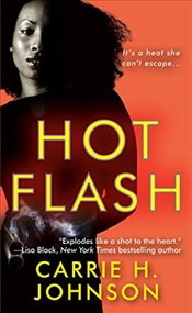 Hot Flash The Muriel Mabley Series #1 - Johnson, Carrie H.
