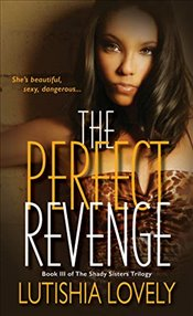 Perfect Revenge, The (Shady Sisters Trilogy) - Lovely, Lutishia