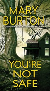 Youre Not Safe - Burton, Mary