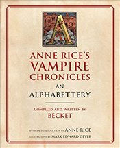 Anne Rices Vampire Chronicles An Alphabettery - Becket,