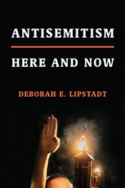 Antisemitism: Here and Now - Lipstadt, Deborah E