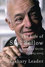 Life of Saul Bellow: Love and Strife, 1965-2005 - Leader, Professor of English Literature Zachary