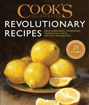 Cooks Illustrated Revolutionary Recipes - Kitchen, Americas Test