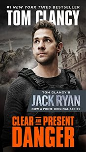 Clear and Present Danger (Movie Tie-In) (Jack Ryan Novel) - Clancy, Tom