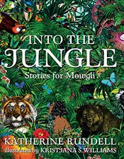 Into the Jungle: Stories for Mowgli - Rundell, Katherine