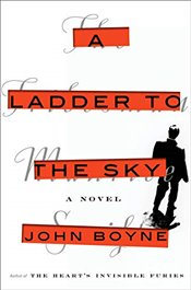 Ladder to the Sky - Boyne, John
