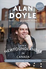 Newfoundlander In Canada: Always Going Somewhere, Always Coming Home - Doyle, Alan