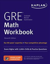 GRE Math Workbook 11e : Score Higher With 1,000+ Drills & Practice Questions - Kaplan