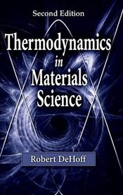 Thermodynamics in Materials Science 2E - Dehoff, Robert T.