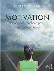 Motivation 5e : Biological, Psychological, and Environmental - Deckers, Lambert