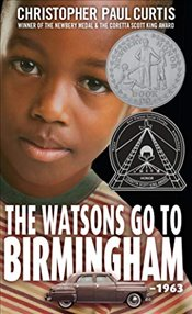 Watsons Go to Birmingham - 1963 - Curtis, Christopher Paul