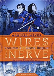 Wires and Nerve : Volume 2 : Gone Rogue - Meyer, Marissa