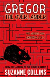 Gregor the Overlander (The Underland Chronicles) - Collins, Suzanne