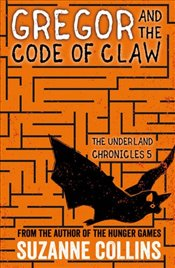 Gregor and the Code of Claw (The Underland Chronicles) - Collins, Suzanne