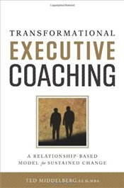 Transformational Executive Coaching - Middelberg, Ted M.