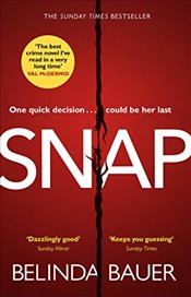 Snap : 'The best crime novel I've read in a very long time' Val McDermid - Bauer, Belinda