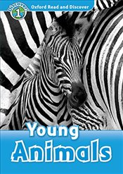 Oxford Read and Discover : Level 1 : Young Animals Audio Pack - Bladon, Rachel