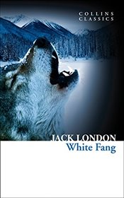 White Fang (Collins Classics) - London, Jack
