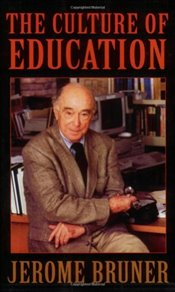 Culture of Education - Bruner, Jerome