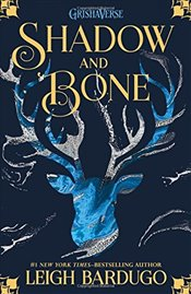 Shadow and Bone : The Grisha, Book 1 - Bardugo, Leigh