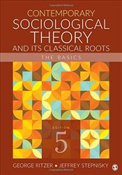 Contemporary Sociological Theory and Its Classical Roots : The Basics - Ritzer, George