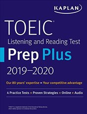 Toeic Listening and Reading Test Prep Plus 2019-2020 : With 4 Practice Tests -