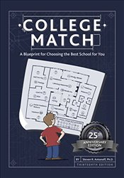 College Match : A Blueprint for Choosing the Best School for You : 25th Anniversary Edition - Antonoff, Steven R., Ph.D.