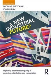 New Industrial Future? (Antinomies) - Birtchnell, Thomas