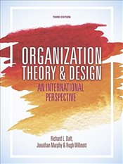Organization Theory and Design 3e : An International Perspective - Daft, Richard L.