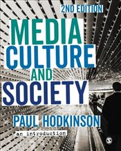 Media, Culture and Society : An Introduction - Hodkinson, Paul