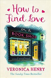 How to Find Love in a Book Shop - Henry, Veronica
