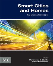 Smart Cities and Homes : Key Enabling Technologies - Obaidat, M. S.