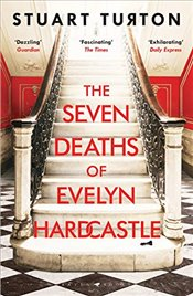 Seven Deaths of Evelyn Hardcastle - Turton, Stuart